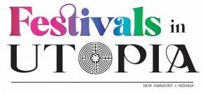 New Harmony announces Festivals in Utopia season of events.